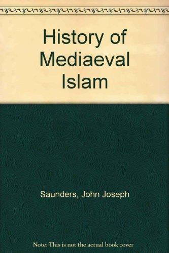 History of Medieval Islam by J.J. Sanders (1978-06-30)