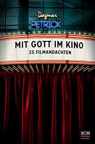 Mit Gott im Kino: 25 Filmandachten
