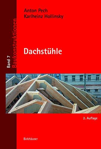 Dachstühle (Baukonstruktionen, 7, Band 7)