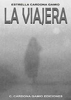 La viajera (Spanish Edition) by [Estrella Cardona  Gamio]