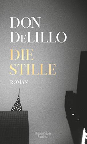 Buchseite und Rezensionen zu 'Die Stille: Roman' von Don DeLillo
