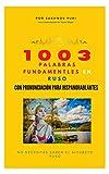 1003 palabras fundamentales en ruso con pronunciación para hispanohablantes