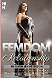 The FemDom Relationship Guide: Ideas To Dominate Your Man Completely ( For Dominant Women ) , 2nd Edition