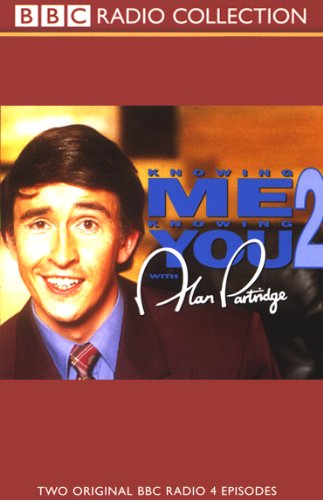 Knowing Me, Knowing You with Alan Partridge audiobook cover art