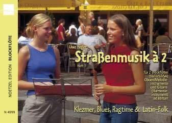 STRASSENMUSIK A 2 HEFT 1 - arrangiert für zwei Blockflöten - (+Gitarre) [Noten / Sheetmusic] Komponist: HEGER UWE