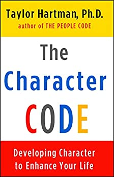 The Character Code: Developing Character to Enhance Your Life by [Taylor  Hartman]
