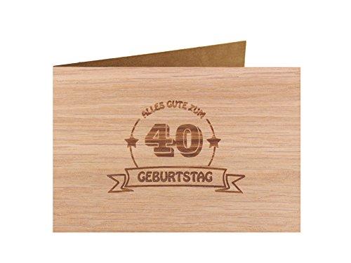 Holzgrußkarte - Geburtstagskarte - 100% handmade in Österreich - Postkarte Glückwunschkarte Geschenkkarte Grußkarte Klappkarte Karte Einladung, Motiv:ALLES GUTE 40 GEBURTSTAG