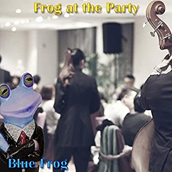 Frog at the Party