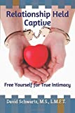 Image of Relationship Held Captive: Free Yourself for True Intimacy