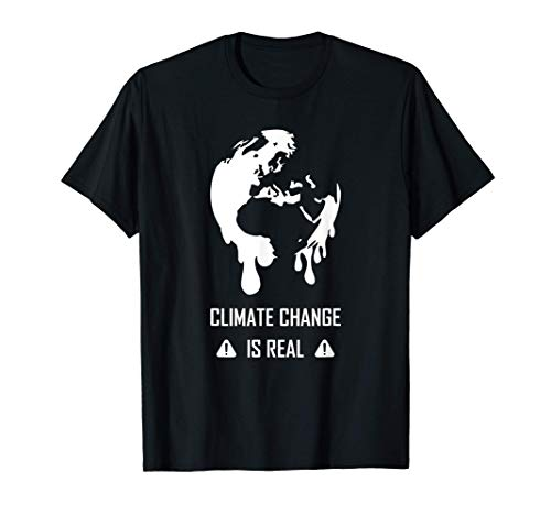 Climate Change Is Real Camiseta