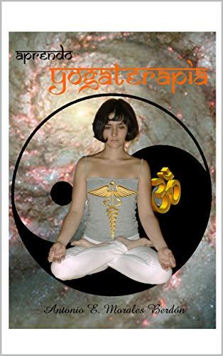 Aprendo Yogaterapia (La Magia del Saber nº 2)