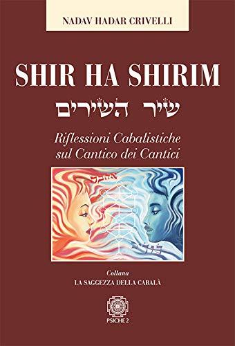 Shir ha Shirim. Riflessioni cabalistiche sul Cantico dei cantici