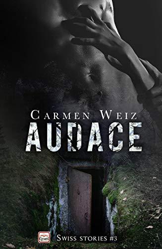 Audace (Kindle Unlimited ebook Swiss Stories #3):: Una serie di romanzi rosa con un pizzico di suspance e tanta avventura (romanzi contemporanei - contemporary romance) (Italian Edition)