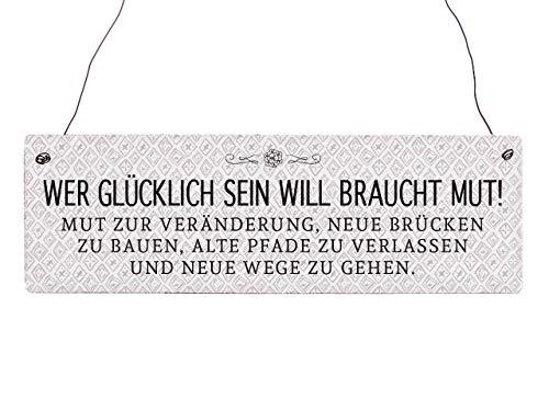 Interluxe Holzschild Vintage WER GLÜCKLICH Sein Will BRAUCHT Mut Spruch Weisheit Veränderung