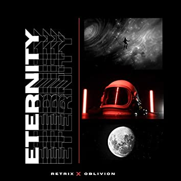 Eternity (feat. Oblivion)
