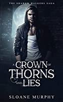 A Crown of Thorns and Lies (The Shadow Walker Saga)