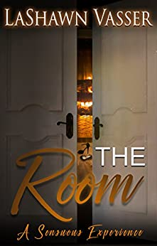 The Room - A Sensuous Experience by [LaShawn Vasser, Melissa Harrison]