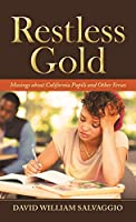 Restless Gold: Musings About California Pupils and Other Verses