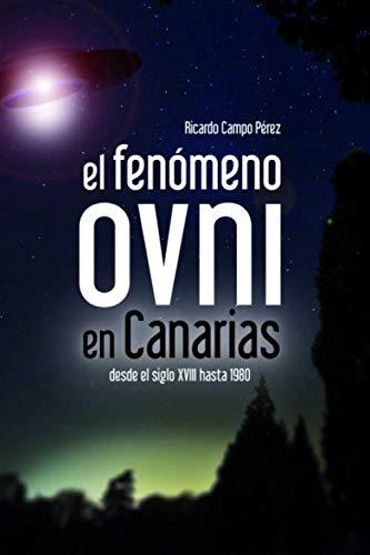 El fenómeno ovni en Canarias: desde el s. XVIII hasta 1980