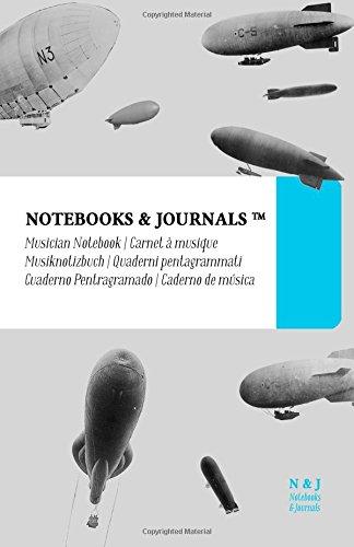 Notenpapier A5 Notebooks & Journals, Zeppelins (Vintage-Kollektion), Large: (Musiknotizbuch, Musiknotenheft, Notenblock, Notenheft) Soft Cover (13.97 x 21.59 cm)