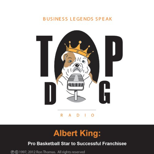 Albert King: Pro Basketball Star to Successful Franchisee audiobook cover art