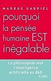 Pourquoi la pensée humaine est inégalable
