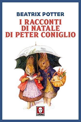 I racconti di natale di Peter Coniglio (Grandi avventure seguendo una stella!)
