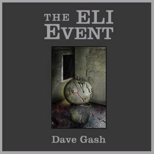 The Eli Event                   By:                                                                                                                                 Dave Gash                               Narrated by:                                                                                                                                 Curtis R. Sisco                      Length: 8 hrs and 28 mins     Not rated yet     Overall 0.0