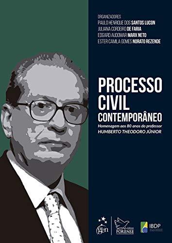 Processo Civil Contemporâneo - Homenagem aos 80 anos do Prof. Humberto Theodoro Júnior