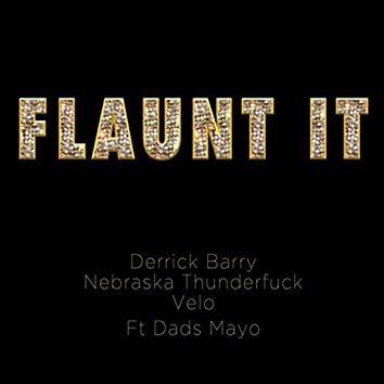 Flaunt It (feat. Dads Mayo)