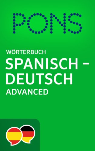 PONS Wörterbuch Spanisch - Deutsch Advanced / Diccionario PONS Español - Alemán Advanced (Spanish Edition)
