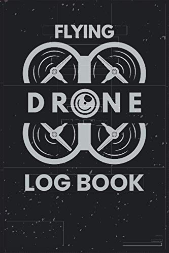 Drone Flight Log Book: A 6x9 inch UAS Pilot Logbook with 120 pages of Drone Flight Time & Flight Map Record for Drone Flight Training Journal and planning