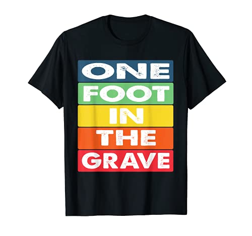 One Foot in the Grave Amputierter Rollstuhl Design für Amput T-Shirt