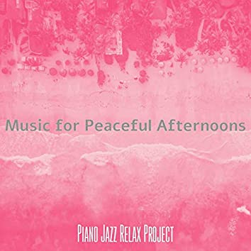 Music for Peaceful Afternoons
