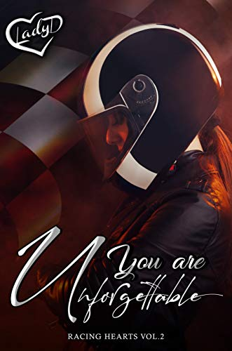 You Are Unforgettable : (Racing Hearts Vol. 2) di [Lady  D. , Shine Editing]