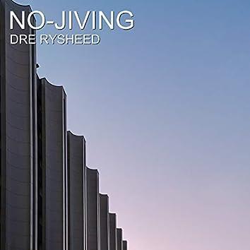No-Jiving