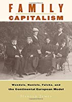 Family Capitalism: Wendels, Haniels, Falcks, and the Continental European Model