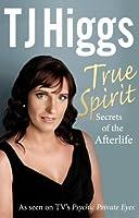 True Spirit: Secrets of the Afterlife