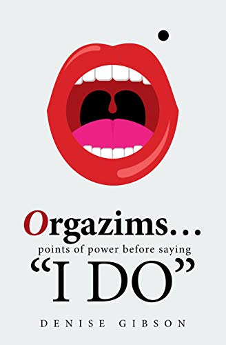 """Orgazims… Points of Power Before Saying """"I Do"""" (English Edition)"""