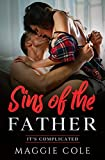 Sins of the Father: A Forbidden Love/Soul Mate/Billionaire Romance (It's Complicated Book 5) (English Edition)