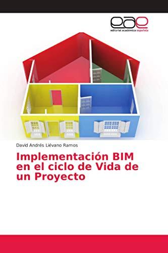 Liévano Ramos, D: Implementación BIM en el ciclo de Vida de