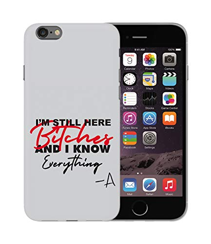 Pretty Little Liars Fan Quote I Know Everything_BEN1044 Handyhülle Schutz Phone Smartphone Case Cover Hard Plastic Geschenk Weihnachten for iPhone 7 8 Funny Gift Christmas