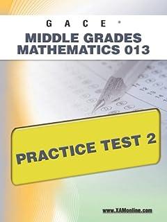 Gace Middle Grades Mathematics 013 Practice Test 2