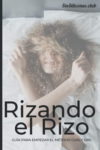 Rizando el Rizo: Guía Práctica para seguir el Método Curly Girl