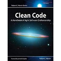 Clean Code: A Handbook of Agile Software Craftsmanship (Robert C. Martin)