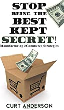 Stop Being the Best Kept Secret: Manufacturing eCommerce Strategies