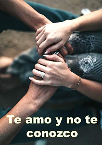 Te amo y no te conozco de Diego Comparte