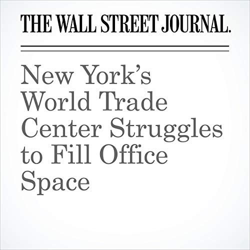 New York's World Trade Center Struggles to Fill Office Space copertina