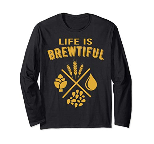Life Is Brewtiful - Elaboración de cerveza artesanal Tee Manga Larga