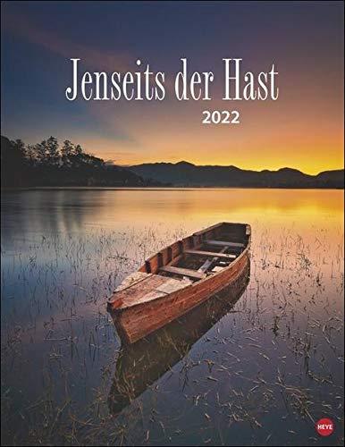 Jenseits der Hast Posterkalender 2022 - Landschafts- und Naturkalender - Wandkalender mit Monatskalendarium und Platz für Notizen - 12 Farbfotos - 34 x 44 cm